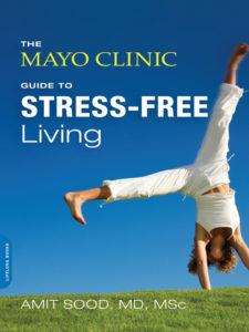 Жизнь, свободная от стресса. Руководство от клиники Мэйо