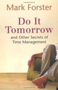 Сделай это завтра и другие секреты управления временем Марк Форстер